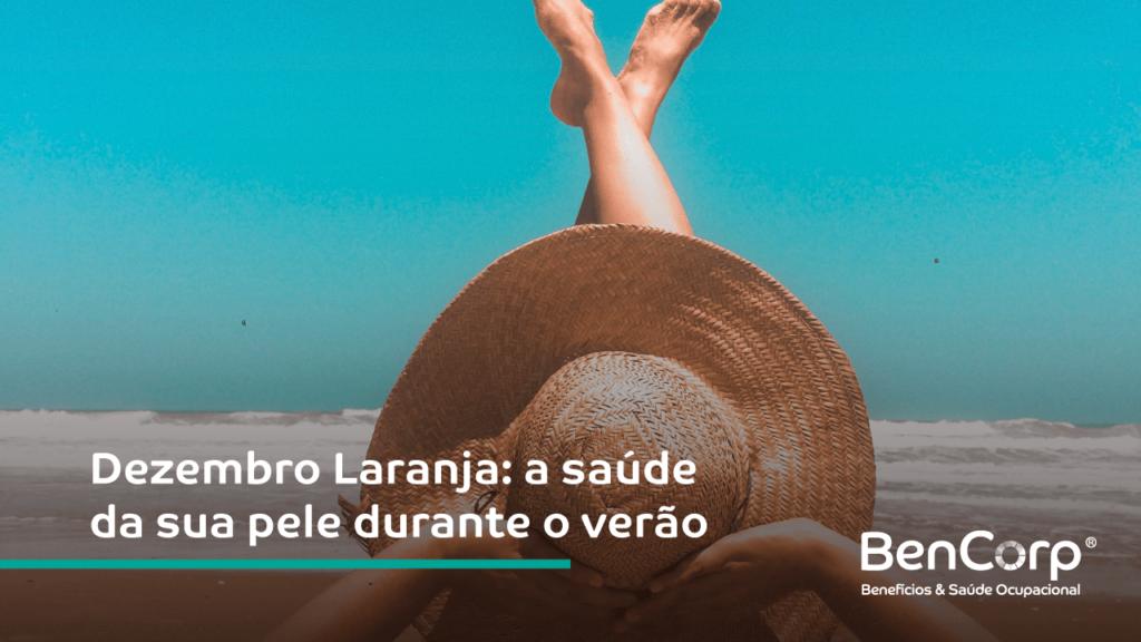 Dezembro Laranja: a saúde da sua pele durante o verão