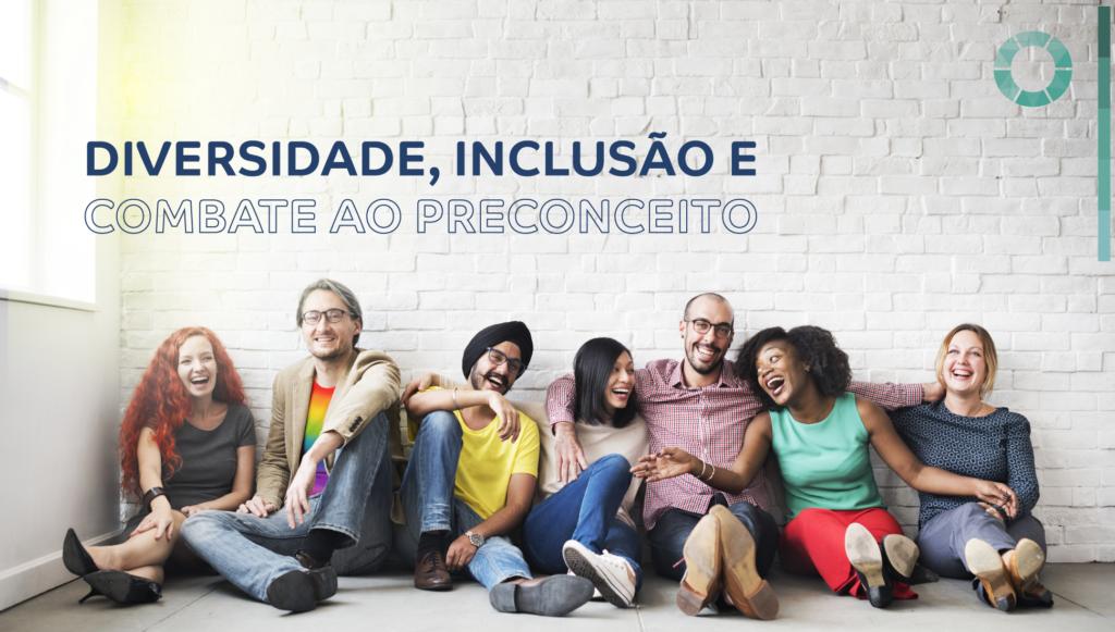 Diversidade, inclusão e combate ao preconceito
